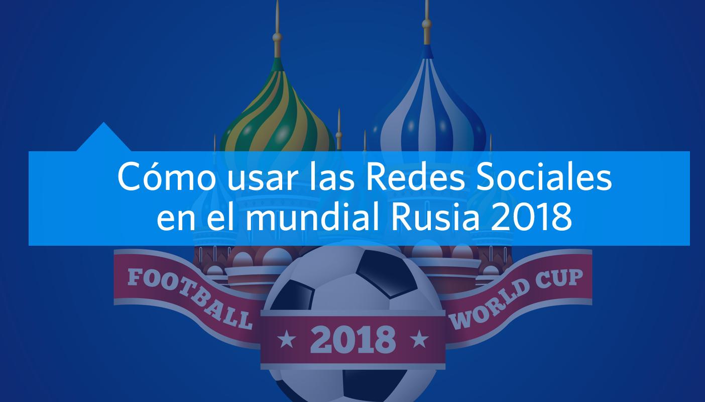 cómo usar las redes sociales en Rusia 2018
