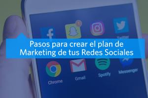 Pasos para crear un plan de Marketing para Redes Sociales