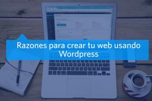 Descubriendo las ventajas de una web con WordPress