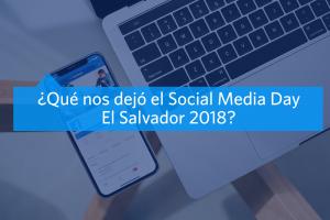 Social Media Day El Salvador 2018: ¿Qué nos dejó?