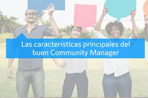 Características del buen Community Manager