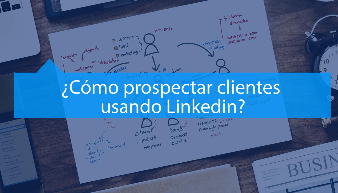 Como prospectar clientes en Linkedin