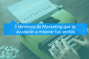 Terminos de Marketing para aumentar ventas
