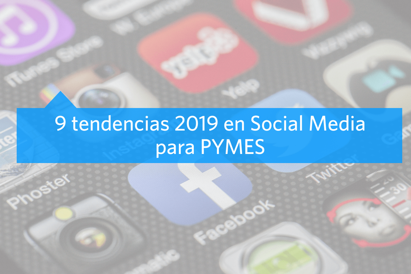 Tendencias 2019 en Social Media