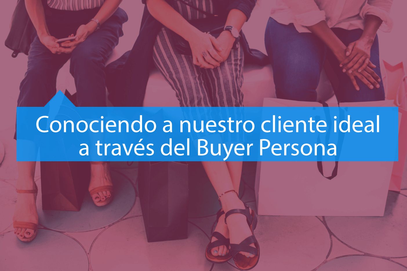 Buyer Persona o cliente ideal