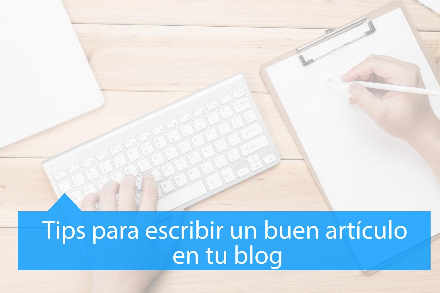 Tips para escribir un buen artículo para tu blog