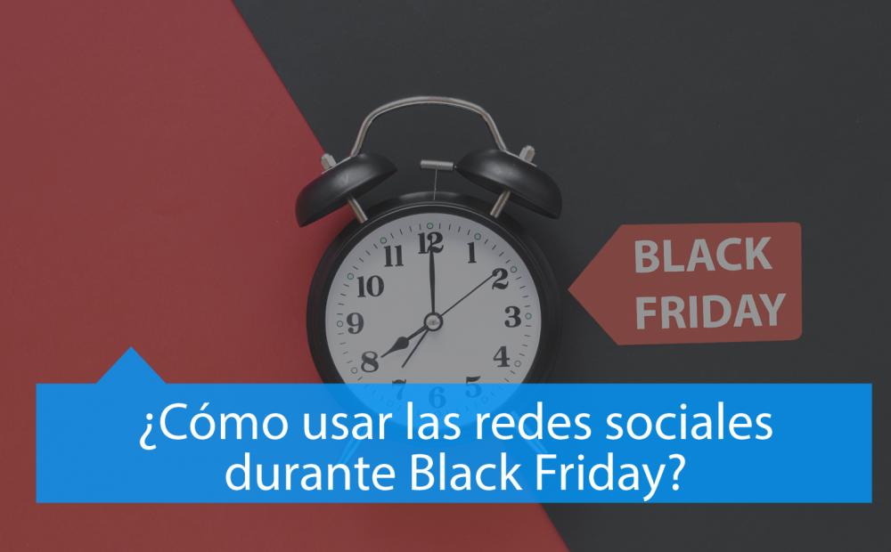 Como usar las redes sociales en black friday