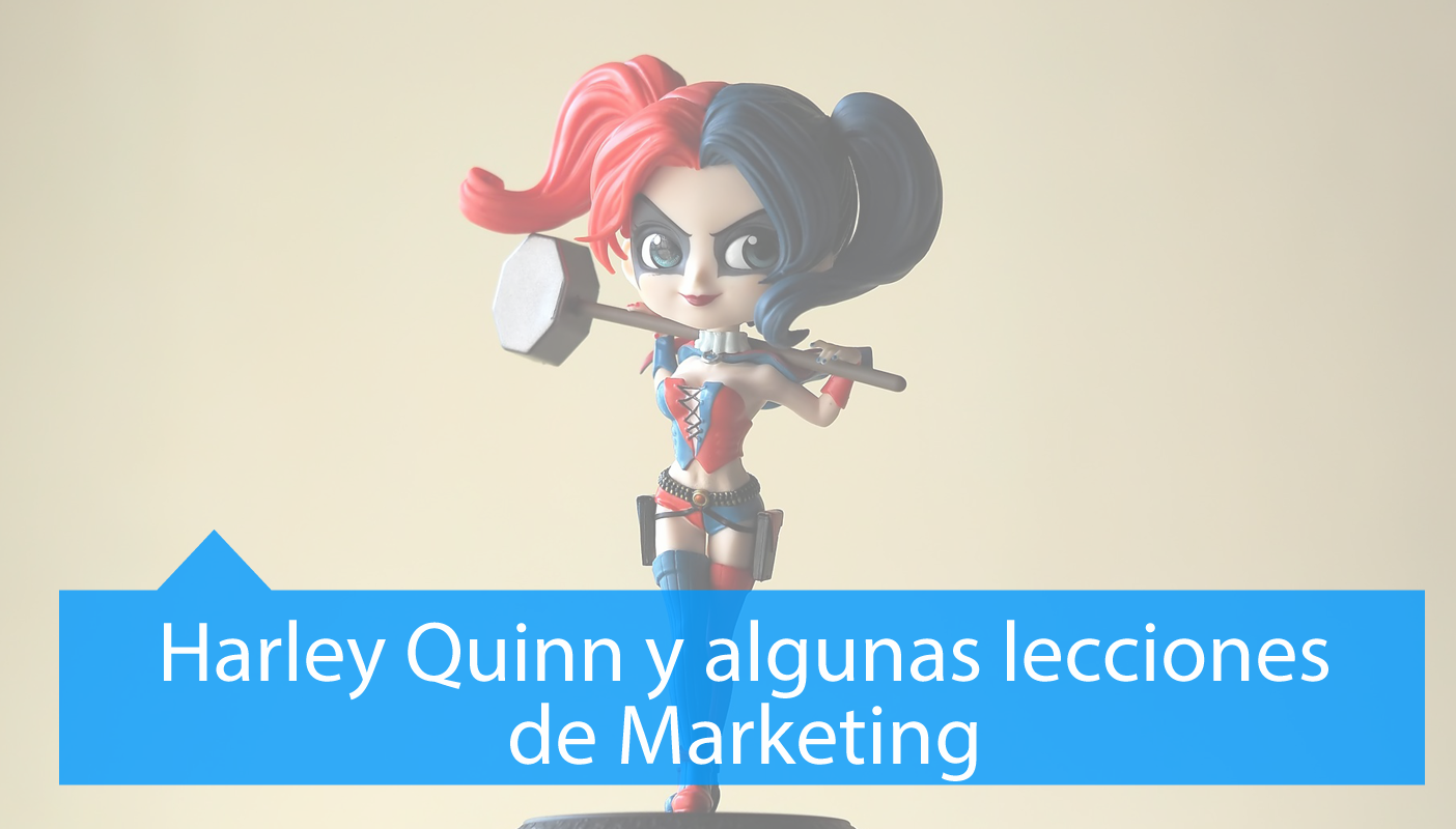 Harley Quinn y lecciones de Marketing