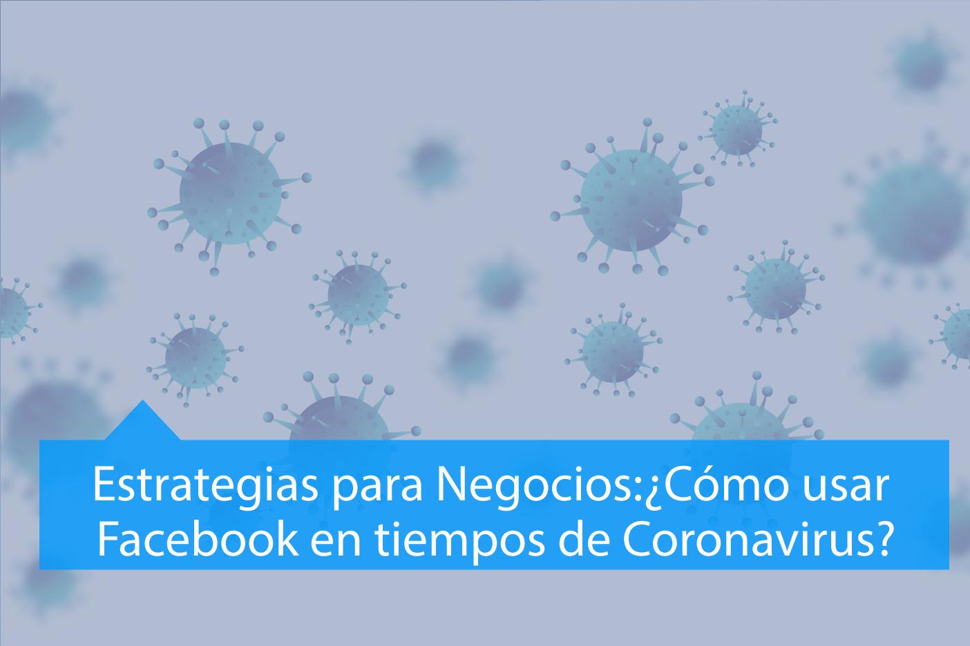 Como usar Facebook en Tiempos de Coronavirus